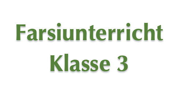 Farsiunterricht - Klasse 3